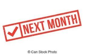 Next Month…