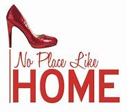 Be a Dorothy.  No Place Like Home…!