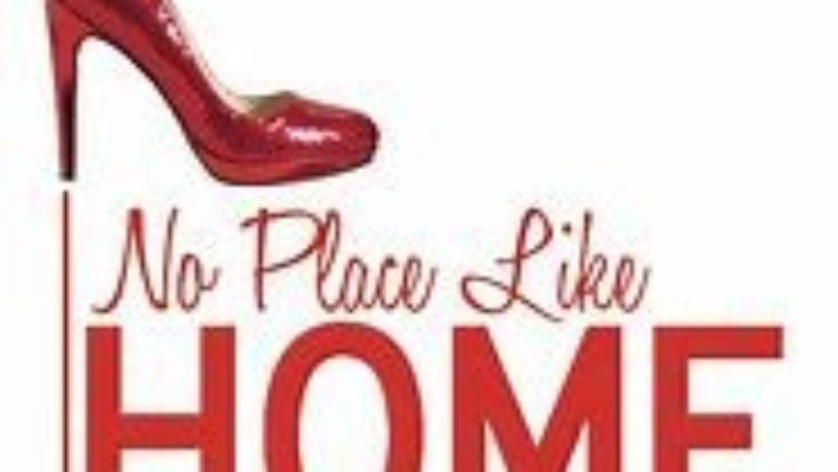 Be a Dorothy.  No Place Like Home…!